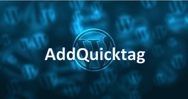 WordPressプラグインAddQuicktagの概要と設定方法